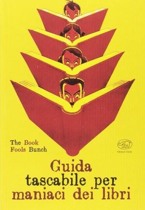 Edizioni Clichy  - Guida tascabile per maniaci dei libri