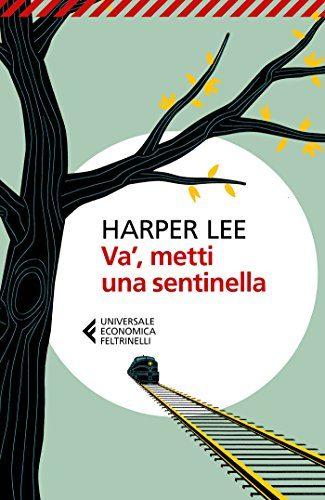 Harper Lee - Và, metti una sentinella